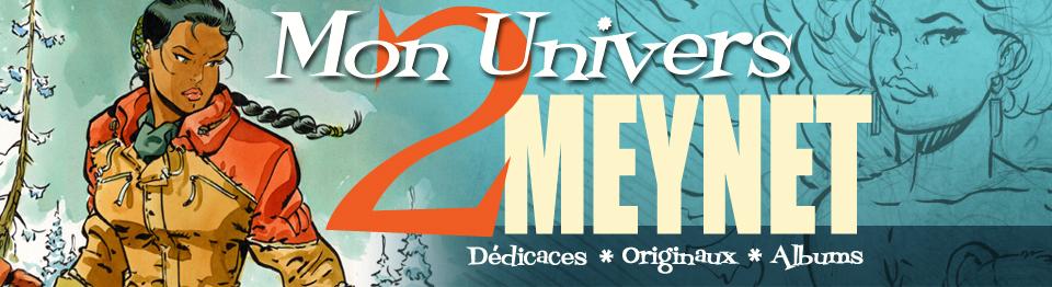 Mon Univers 2 Meynet – Dédicaces * Originaux * Albums